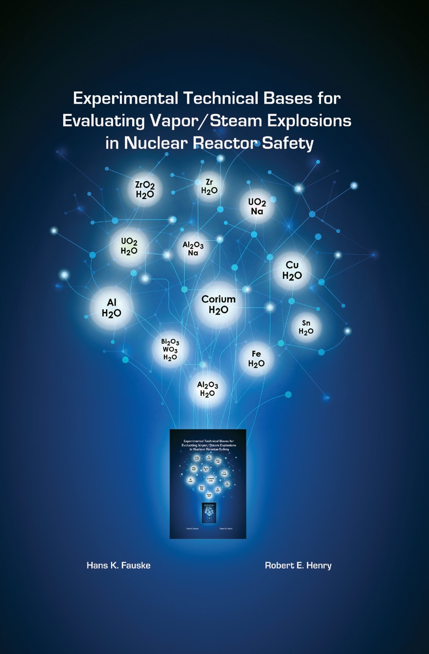 Experimental Technical Bases for Evaluating Vapor/Steam Explosions in Nuclear Reactor Safety - Book Release